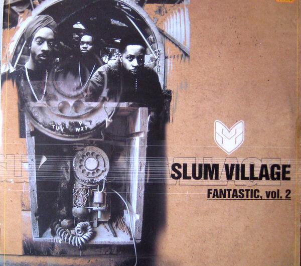 Slumvillage – Fantastic Vol 2