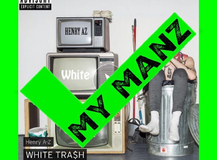 WHITE TRA$H – Henry A-Z