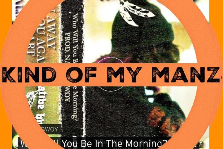 Who Will You Be In The Morning? – Native Bwoy