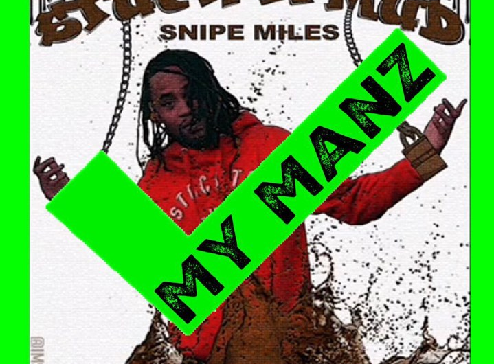 Stuck in the Mud Mixtape – Snipe Miles