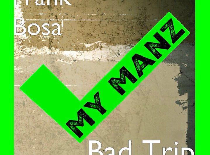 Bad Trip – Frank Bosa