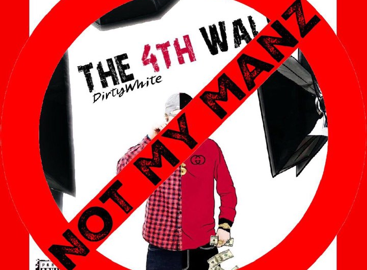 The 4th Wall – DirtyWhite