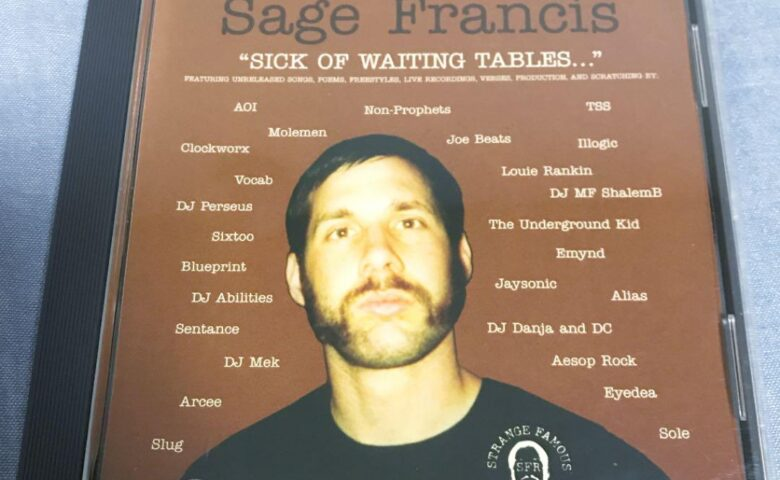 Sage Francis – Sick of Waiting Tables