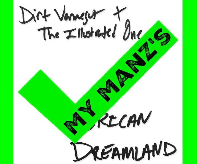 American Dreamland – Dirt Vonnegut & The Illustrated One